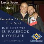 Domenica 17 Ottobre Ritorna in diretta il Luca Sepe Show